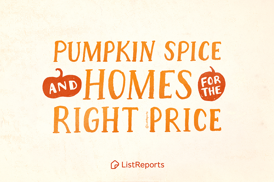 Pumpkin Spice & Home for the Right Price!