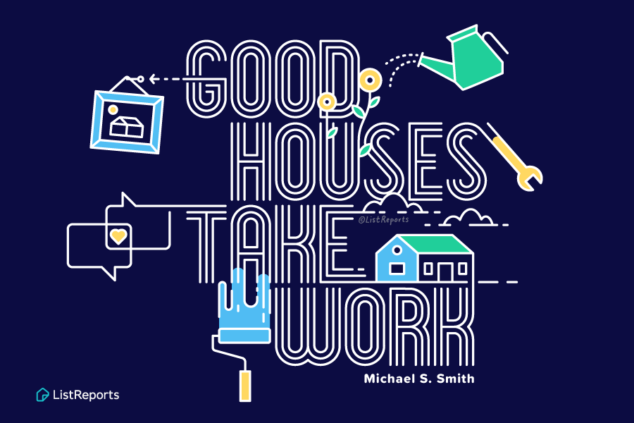 Good Houses Take Work